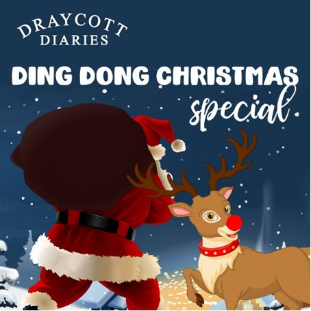 034 Draycott Diaries Ding Dong Christmas!